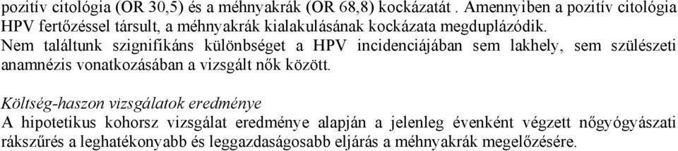 hólyag papilloma patológia az emberi papillomavírus inkubációs periódusa